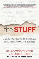 The Stuff: Unlock Your Power to Overcome Challenges, Soar, and Succeed - Sharlee Jeter, Sampson Davis