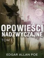 Opowieści nadzwyczajne - Tom I - Edgar Allan Poe