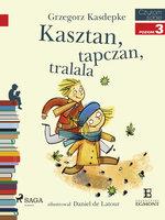 Kasztan, tapczan, tralala - Grzegorz Kasdepke