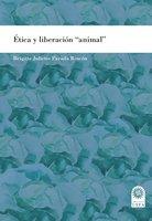 """Ética y liberación """"animal"""" - Brigitte Juliette Parada Rincón"""