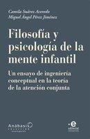 Filosofía y psicología de la mente infantil - Camila Suárez Acevedo, Miguel Ángel Pérez Jiménez, Diana Inés Pérez