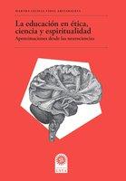 La educación en ética, ciencia y espiritualidad - Martha Cecilia Vidal Arizabaleta