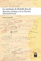 La ontología de Rodolfo Kusch - Juan Cepeda H