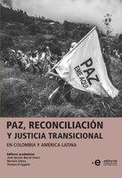 Paz, reconciliación y justicia transicional en Colombia y América Latina - José Hernán Muriel Ciceri, Mariella Checa Mendiburu, Thomas Krüggeler