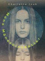Mona Måneskinsdatter - Charlotte Inuk