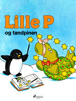 Lille P og tandpinen - Rina Dahlerup