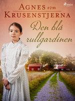 Den blå rullgardinen - Agnes von Krusenstjerna