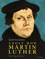 Angst mod Martin Luther - Jakob Knudsen