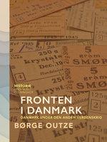 Fronten i Danmark. Danmark under den anden verdenskrig - Børge Outze