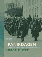 Panikdagen. Danmark under den anden verdenskrig - Børge Outze