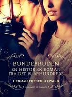 Bondebruden - en historisk roman fra det 15. århundrede - Herman Frederik Ewald