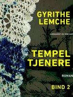 Tempeltjenere (bind 2) - Gyrithe Lemche