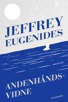 Andenhåndsvidne - Jeffrey Eugenides
