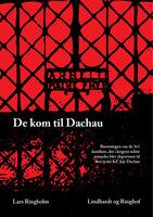 De kom til Dachau - Lars Ringholm