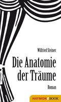 Anatomie der Träume - Wilfried Steiner