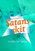 Satans skit : en bok om smuts - Malin Haawind