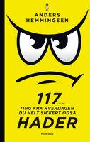 117 ting fra hverdagen du HELT sikkert også hader - Thomas Jensen, Anders Hemmingsen