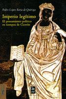 Imperio legítimo - Pedro López Barja de Quiroga