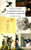 Lo grotesco en el arte y la cultura occidentales - Frances S. Connelly