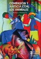 Compasión y justicia con los animales - Rodrigo Jesús Ocampo Giraldo
