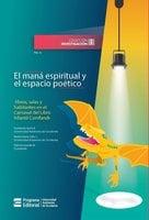 El maná espiritual y el espacio poético - Humberto Jarrín Ballesteros, Beatriz Elena Calle Cadavid, Patricia Laverde M