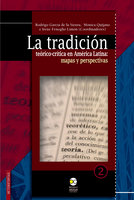 La tradición teórico-crítica en América Latina: - Irene Fenoglio Limón, Rodrigo García de la Sienra, Mónica Quijano