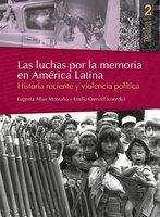 Las luchas por la memoria en América Latina - Eugenia Allier Montaño, Emilio Crenzel