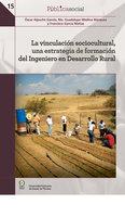 La vinculación sociocultural, una estrategia de formación del Ingeniero en Desarrollo Rural - Ma. Guadalupe Medina Márquez, Francisco García Matías, Óscar Alpuche Gérces