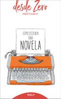 Cómo escribir una novela - Miguel Aranguren