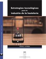 Estrategias tecnológicas para la industria de la hostelería - Peter D. Nyheim