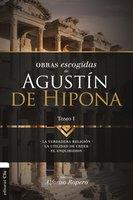 Obras Escogidas de Agustín de Hipona 1 - Alfonso Ropero Berzosa