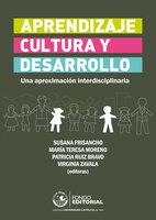 Aprendizaje, cultura y desarrollo - Susana Frisancho, Virginia Zavala, Patricia Ruiz Bravo López, María Teresa Moreno