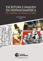 Escritura e imagen en Hispanoamérica - Cécile Michaud