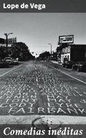 Comedias inéditas - Lope de Vega