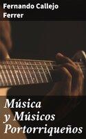 Música y Músicos Portorriqueños - Fernando Callejo Ferrer