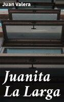 Juanita La Larga - Juan Valera