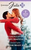 Juleenglen på Hope Hospital / Alt for meget jul - Janice Lynn,Annie O'Neil