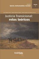 Justicia Transicional: retos teóricos - Carlos Bernal Pulido, Gerardo Barbosa Castillo, Andrés Rolando Ciro Gómez