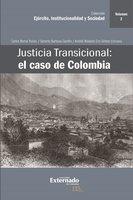 Justicia Transicional: el caso de Colombia - Carlos Bernal Pulido, Gerardo Barbosa Castillo, Andrés Rolando Ciro Gómez