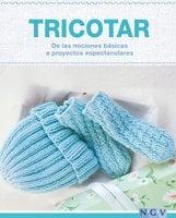 Tricotar - De las nociones básicas a proyectos espectaculares - Naumann & Göbel Verlag
