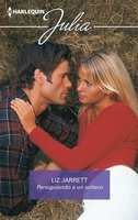 Persiguiendo a un soltero - Liz Jarrett