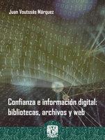 Confianza e información digital: bibliotecas, archivos y web - Juan Voutssás Márquez