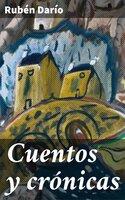 Cuentos y crónicas - Rubén Darío