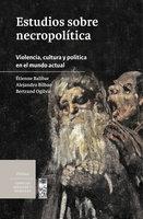 Estudios sobre necropolítica - Etienne Balibar, Bertrand Ogilvie