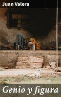 Genio y figura - Juan Valera