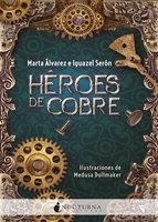 Héroes de cobre - Marta Álvarez, Iguazel Serón