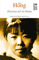 Historias del río Hulan - Xiao Hong