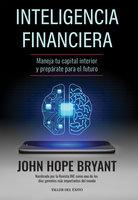 Inteligencia financiera - John Hope Bryant