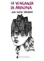 La venganza de Ariadna - Alba Quintas Garciandia