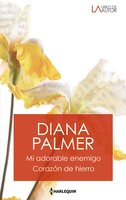 Mi adorable enemigo - Corazon de hierro - Diana Palmer